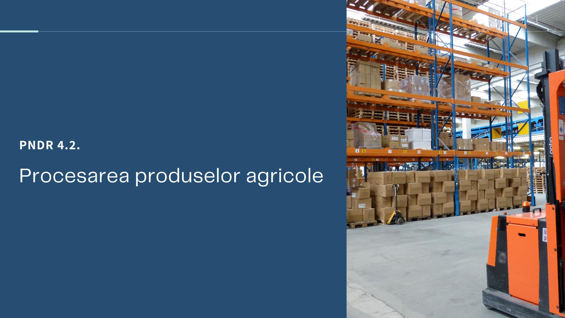PNDR 4.2. Procesarea produselor agricole